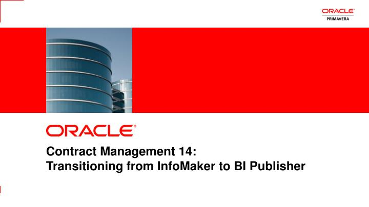 Contract management 14 transitioning from infomaker to bi publisher