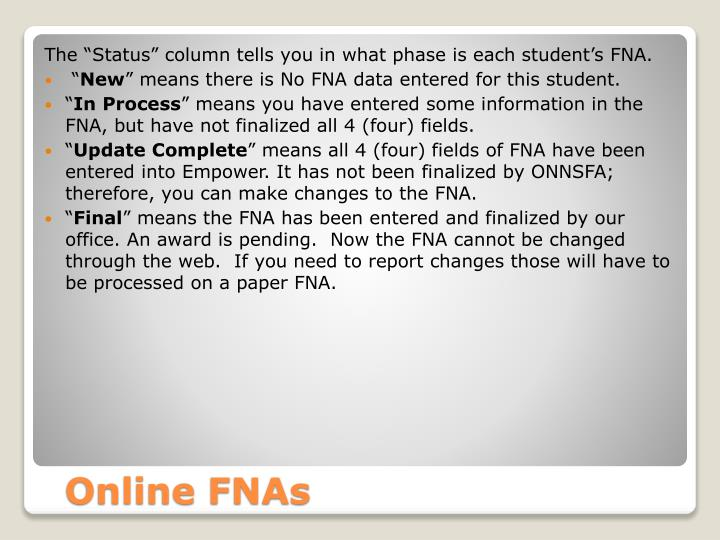"""The """"Status"""" column tells you in what phase is each student's FNA."""