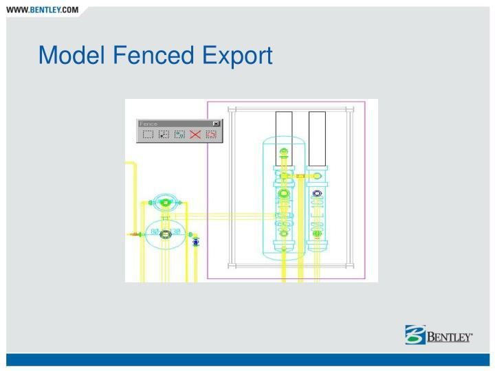 Model Fenced Export