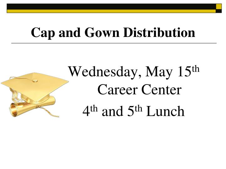 Cap and Gown Distribution