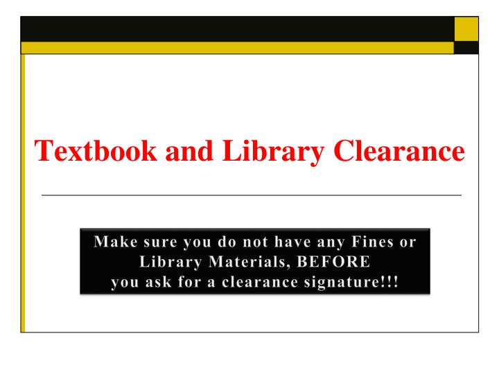 Textbook and Library Clearance