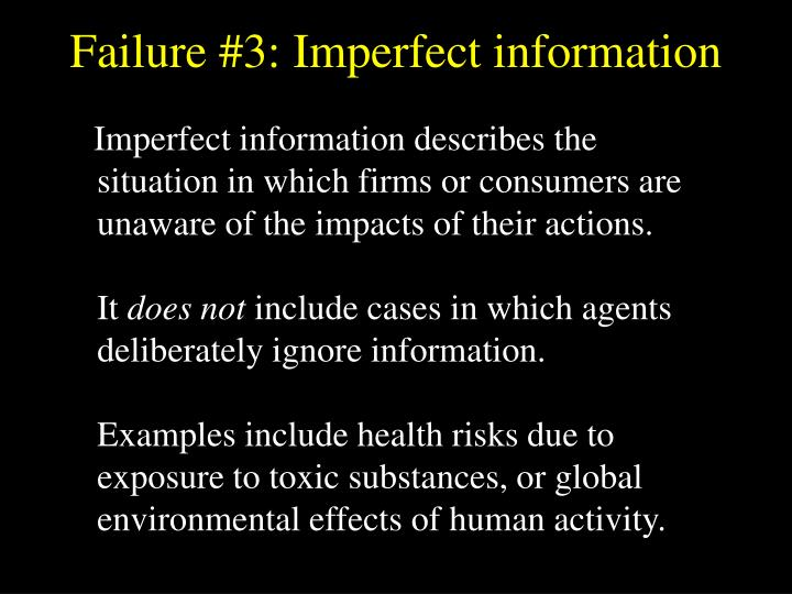 Failure #3: Imperfect information