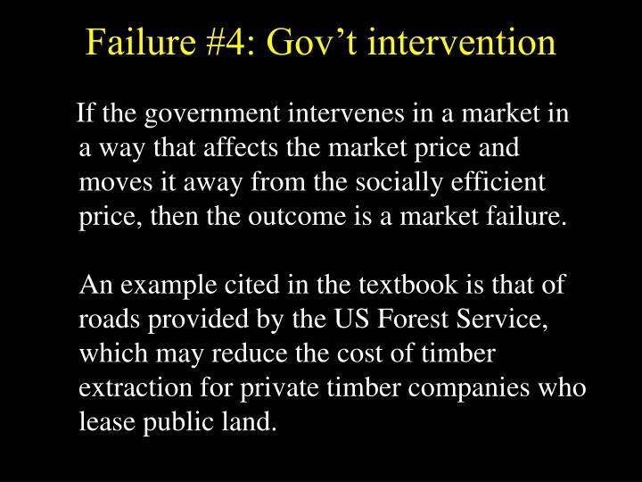 Failure #4: Gov't intervention