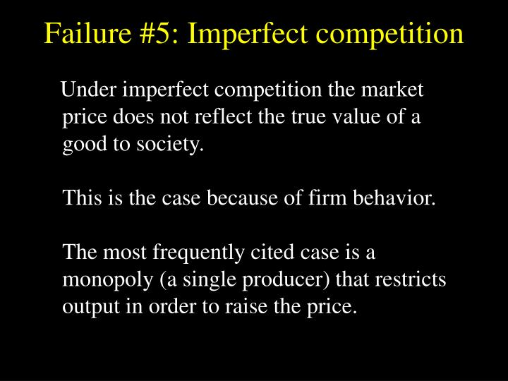 Failure #5: Imperfect competition