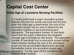 capital cost center initial age of louisiana nursing facilities1