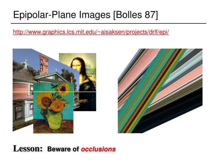 Epipolar-Plane Images [Bolles 87]