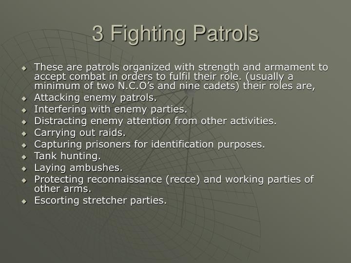 3 Fighting Patrols