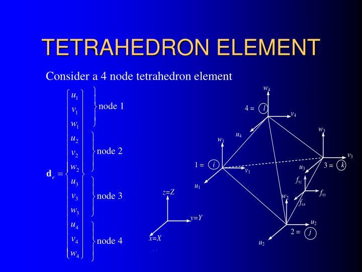 TETRAHEDRON ELEMENT