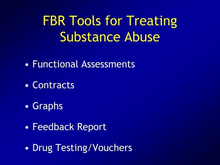 FBR Tools for Treating Substance Abuse