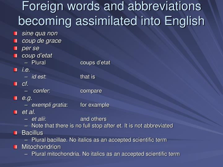 Foreign words and abbreviations becoming assimilated into English