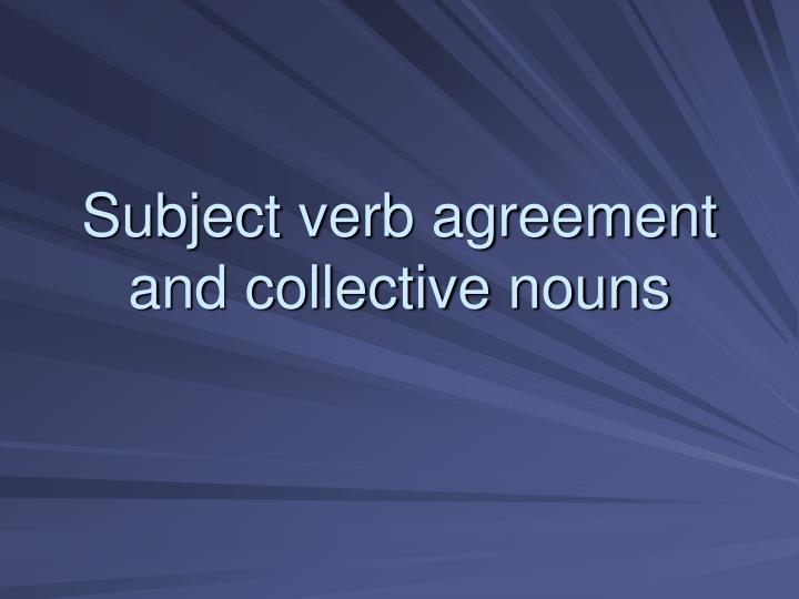 Subject verb agreement and collective nouns