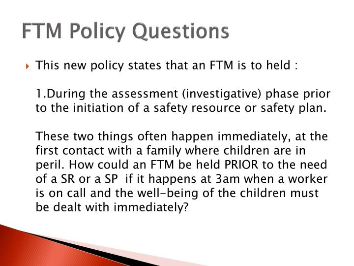FTM Policy Questions