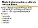 marketingkommunik ci s filmek rekl mfilmek