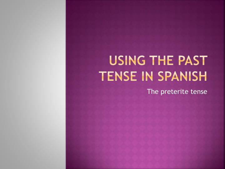 using the past tense in spanish n.