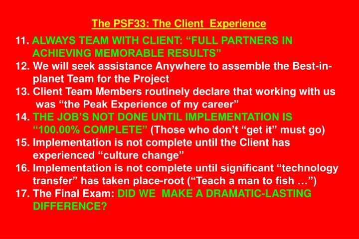 The PSF33: The Client  Experience