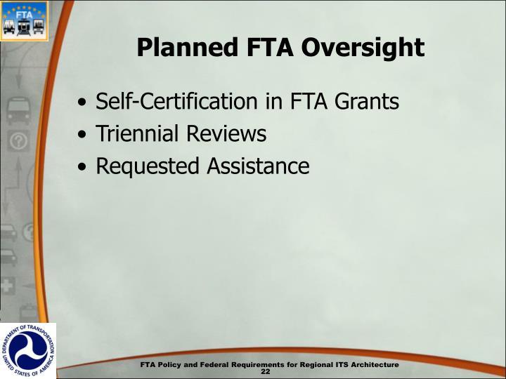 Planned FTA Oversight
