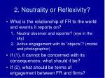 2 neutrality or reflexivity