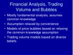 financial analysis trading volume and bubbles