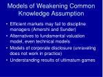 models of weakening common knowledge assumption