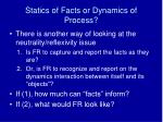 statics of facts or dynamics of process