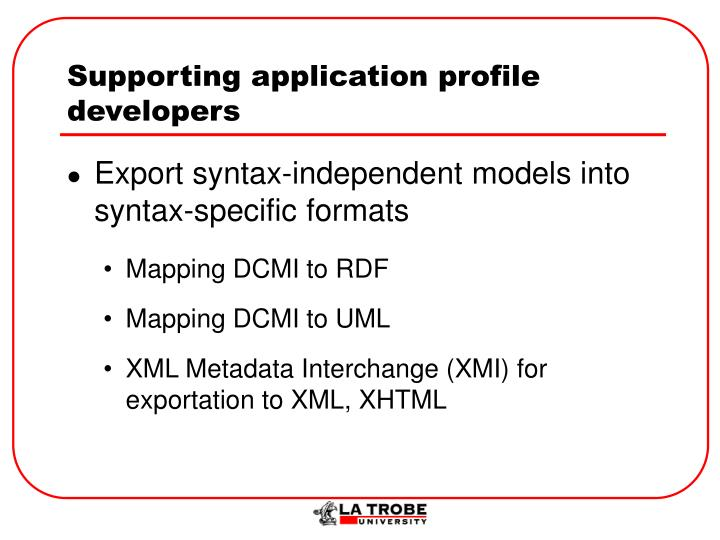 Supporting application profile developers