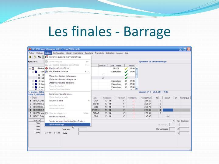 Les finales - Barrage