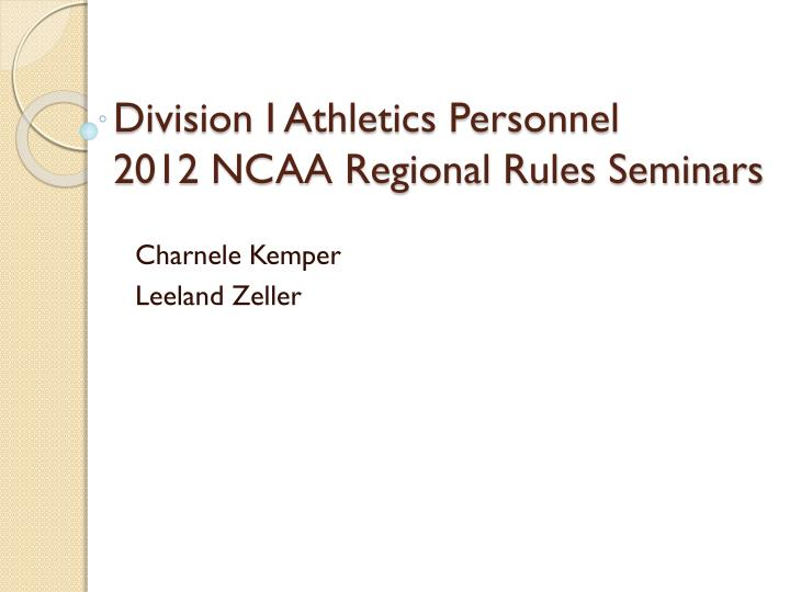 division i athletics personnel 2012 ncaa regional rules seminars n.