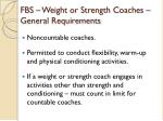 fbs weight or strength coaches general requirements