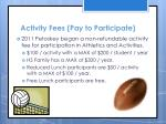 activity fees pay to participate