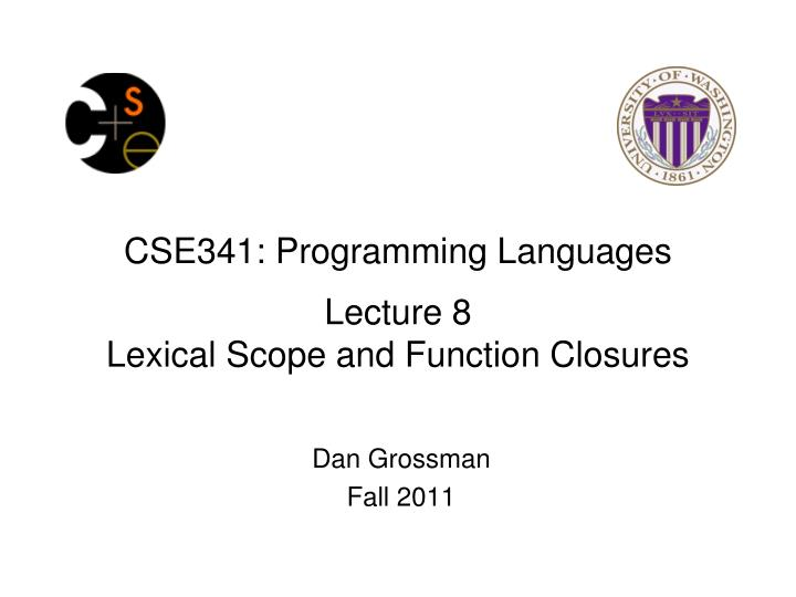 Cse341 programming languages lecture 8 lexical scope and function closures