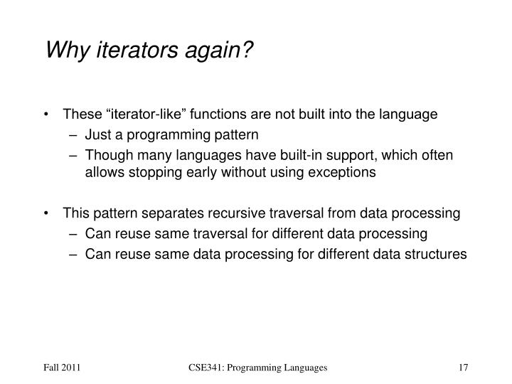 Why iterators again?
