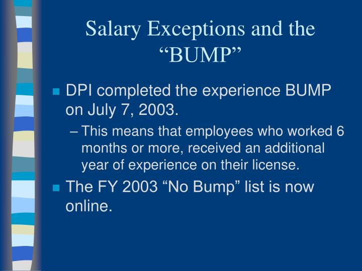 "Salary Exceptions and the ""BUMP"""