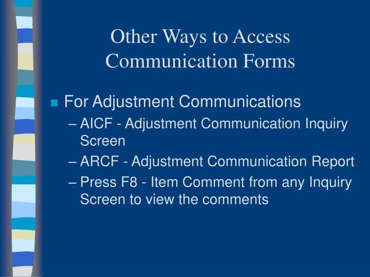 Other Ways to Access Communication Forms