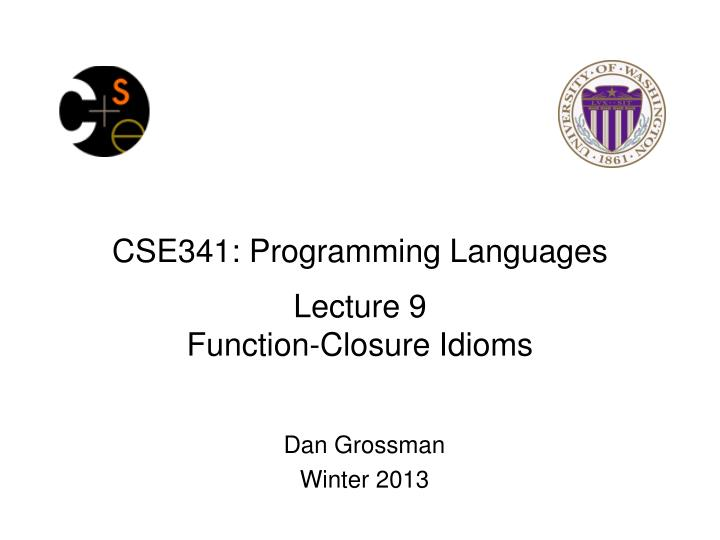 Cse341 programming languages lecture 9 function closure idioms