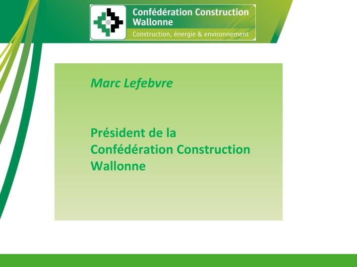 Marc lefebvre pr sident de la conf d ration construction wallonne