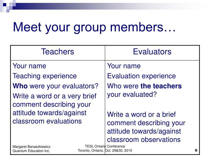 Meet your group members…