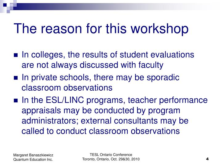 The reason for this workshop