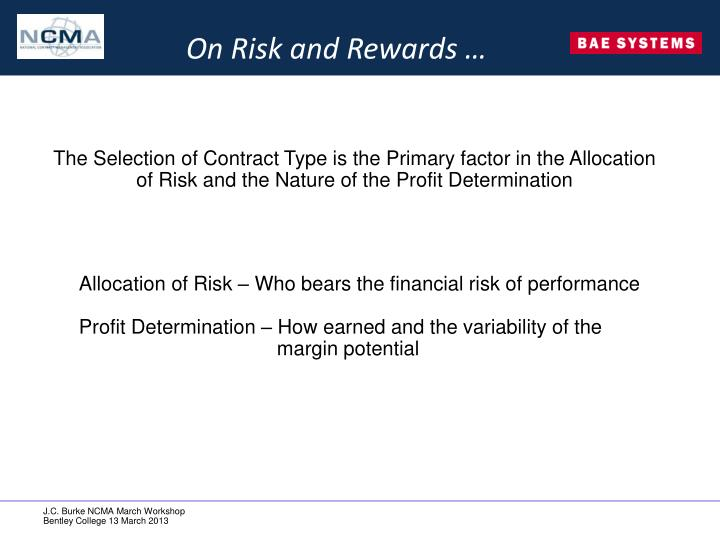 On Risk and Rewards …