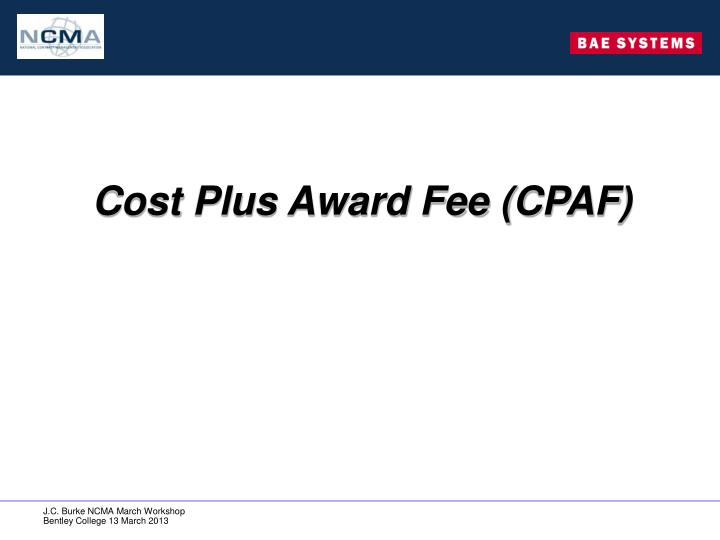 Cost Plus Award Fee (CPAF)