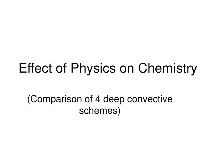 Effect of physics on chemistry