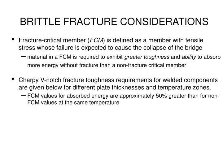 BRITTLE FRACTURE CONSIDERATIONS