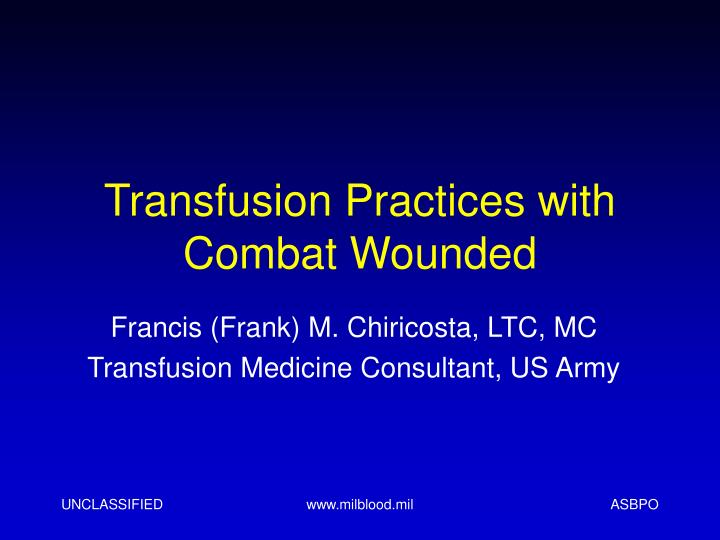 transfusion practices with combat wounded n.