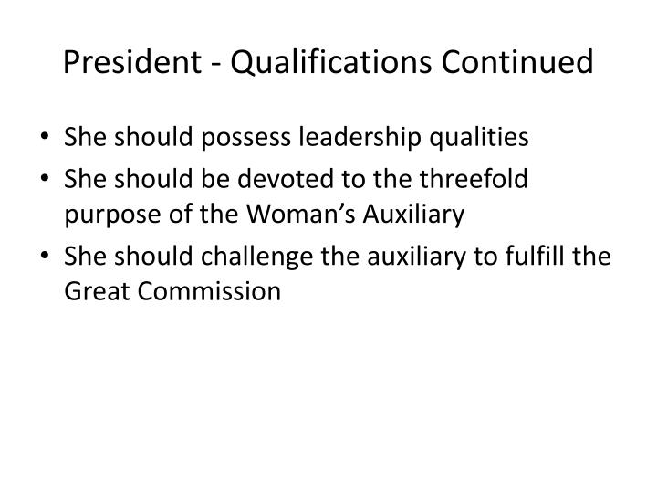 President - Qualifications Continued