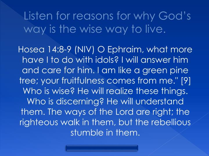 Listen for reasons for why God's way is the wise way to live
