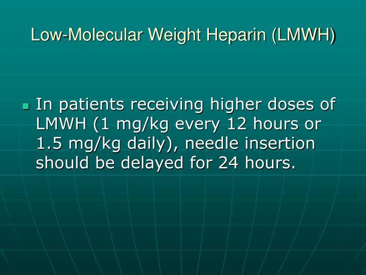 Low-Molecular Weight Heparin (LMWH)
