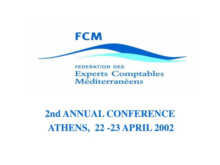 2nd annual conference athens 22 23 april 2002 n.