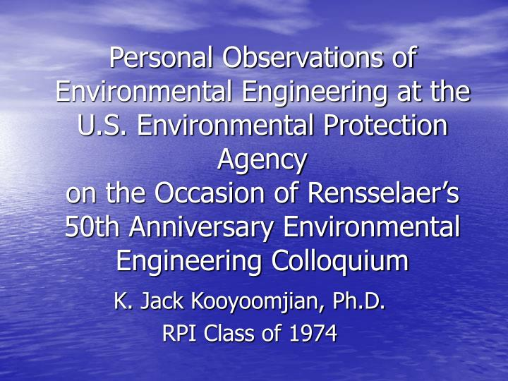 Personal Observations of Environmental Engineering at the U.S. Environmental Protection Agency