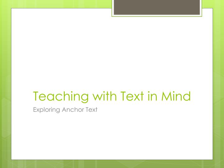 Teaching with Text in Mind