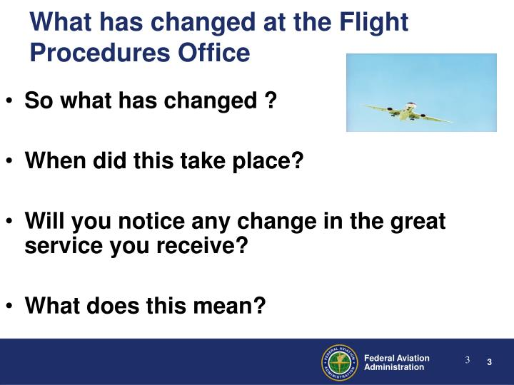 What has changed at the flight procedures office