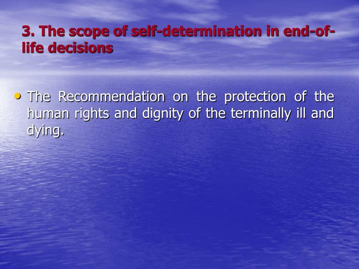 3. The scope of self-determination in end-of-life decisions